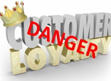 danger customer loyalty