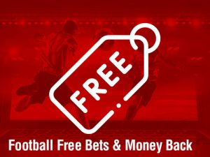 football free bets and money back
