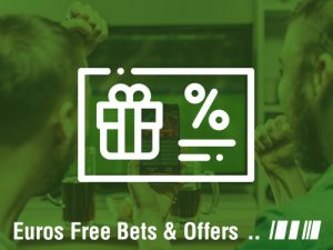 Euros Free Bets and Offers